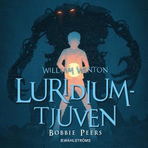 William Wenton 1 - Luridiumtjuven (ljudbok) av
