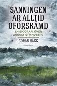 """""""Sanningen är alltid oförskämd"""" : En biografi över August Strindberg"""