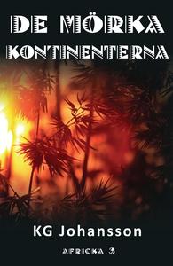De mörka kontinenterna (e-bok) av KG Johansson