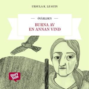 Burna av en annan vind (ljudbok) av Ursula K. L