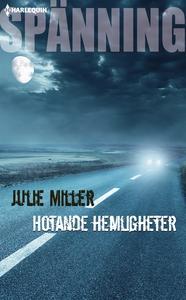 Hotande hemligheter (e-bok) av Julie Miller