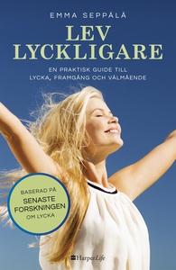 Lev lyckligare (e-bok) av Emma Seppälä