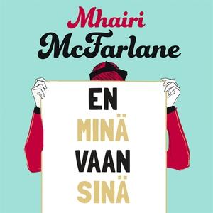 En minä vaan sinä (ljudbok) av Mhairi McFarlane