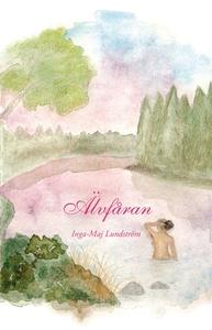 Älvfåran (e-bok) av Inga-Maj Lundström