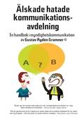 Älskade hatade kommunikationsavdelning – en handbok i myndighetskommunikation