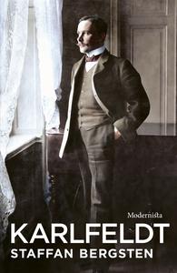 Karlfeldt (e-bok) av Staffan Bergsten