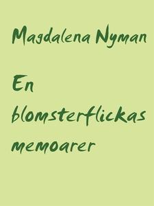 En blomsterflickas memoarer (e-bok) av Magdalen