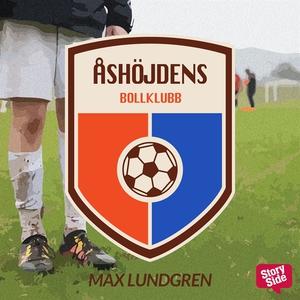Åshöjdens bollklubb (ljudbok) av Max Lundgren