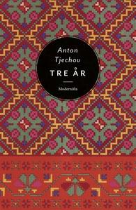 Tre år (e-bok) av Anton Tjechov