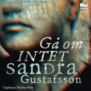 Gå om intet (ljudbok) av Sandra Gustafsson