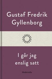 I går jag enslig satt (e-bok) av Gustaf Fredrik