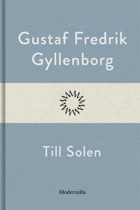 Till Solen (e-bok) av Gustaf Fredrik Gyllenborg