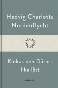 Klokas och Dårars lika lått (e-bok) av Hedvig C