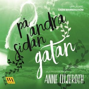 På andra sidan gatan (ljudbok) av Anne Liljerot