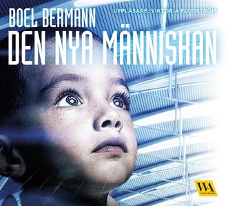 Den nya människan (ljudbok) av Boel Bermann