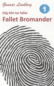 Stig Alm tar fallet - Fallet Bromander