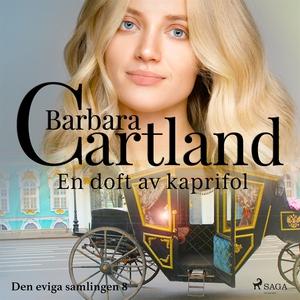 En doft av kaprifol (ljudbok) av Barbara Cartla