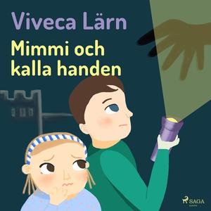 Mimmi och kalla handen (ljudbok) av Viveca Lärn