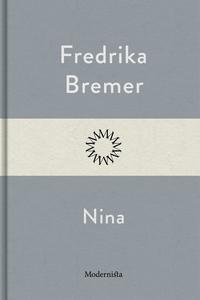 Nina (e-bok) av Fredrika Bremer