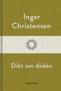 Dikt om döden (e-bok) av Inger Christensen