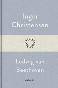 Ludwig van Beethoven (e-bok) av Inger Christens
