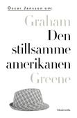 Om Den stillsamme amerikanen av Graham Greene