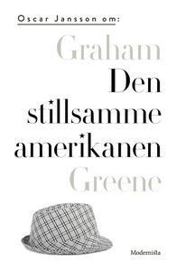 Om Den stillsamme amerikanen av Graham Greene (