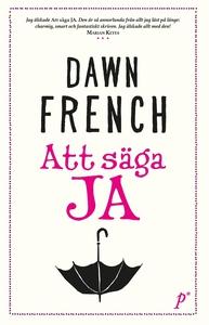 Att säga ja (e-bok) av Dawn French