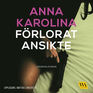 Förlorat ansikte (ljudbok) av Anna Karolina