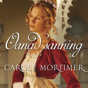 Oanad sanning (ljudbok) av Carole Mortimer