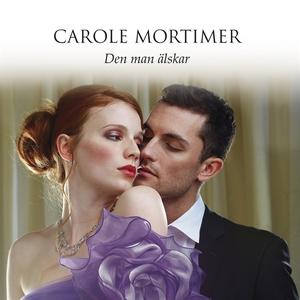 Den man älskar (ljudbok) av Carole Mortimer