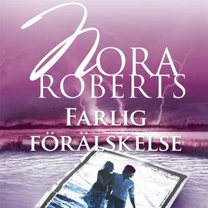 Farlig förälskelse (ljudbok) av Nora Roberts