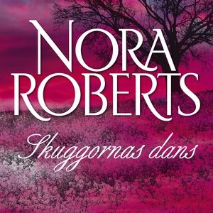 Skuggornas dans (ljudbok) av Nora Roberts