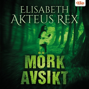 Mörk avsikt (ljudbok) av Elisabeth Akteus Rex