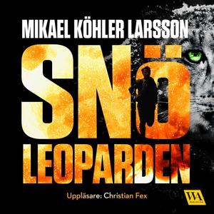 Snöleoparden (ljudbok) av Mikael Köhler Larsson