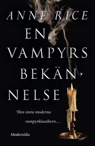 En vampyrs bekännelse (e-bok) av Anne Rice