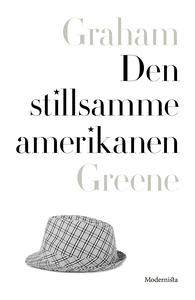 Den stillsamme amerikanen (e-bok) av Graham Gre