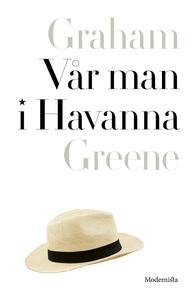 Vår man i Havanna (e-bok) av Graham Greene