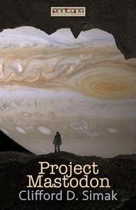 Project Mastodon (e-bok) av Clifford D. Simak