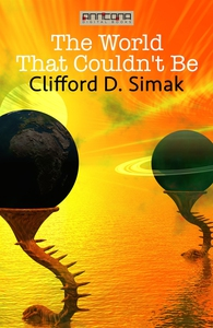 The World That Couldn't Be (e-bok) av Clifford