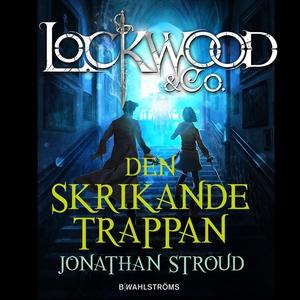 Lockwood & Co. 1 - Den skrikande trappan (ljudb