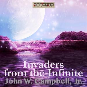 Invaders from the Infinite (ljudbok) av John W.