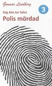 Stig Alm tar fallet - Polis mördad