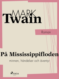 På Mississippifloden (e-bok) av Mark Twain