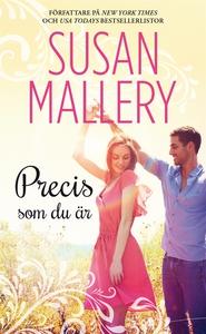 Precis som du är (e-bok) av Susan Mallery