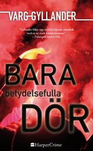 Bara betydelsefulla dör (e-bok) av Varg Gylland