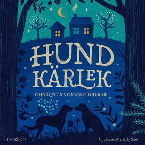 Hundkärlek (ljudbok) av Charlotta von Zweigberg