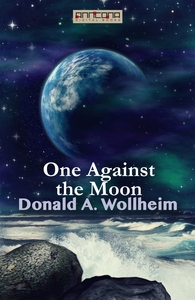 One Against the Moon (e-bok) av Donald A. Wollh