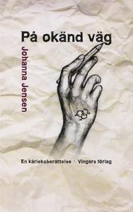På okänd väg (e-bok) av Johanna Jensen
