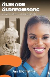 Älskade äldreomsorg (e-bok) av Jan Blomström